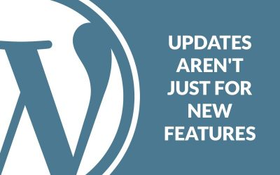 WordPress Updates Aren't Just for New Features